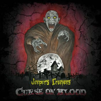Curse of blood by Jeepers Creepers